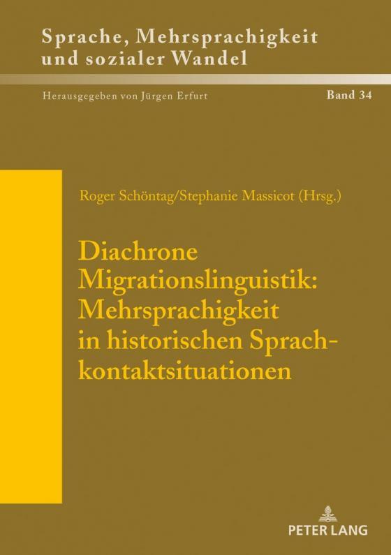 Cover-Bild Diachrone Migrationslinguistik: Mehrsprachigkeit in historischen Sprachkontaktsituationen