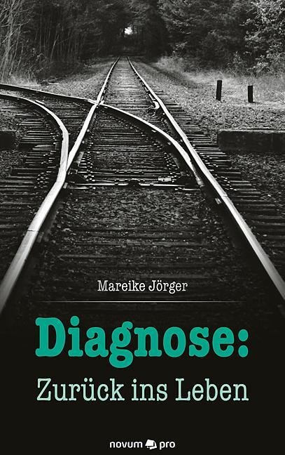 Cover-Bild Diagnose: Zurück ins Leben