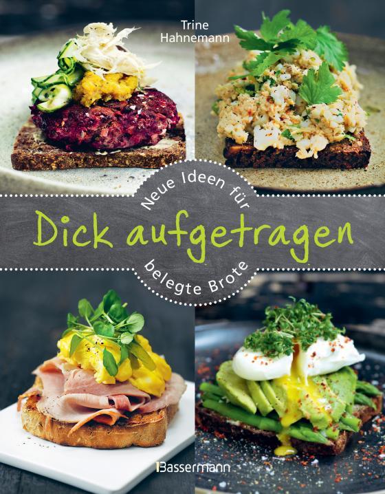 Cover-Bild Dick aufgetragen: Neue Ideen für belegte Brote