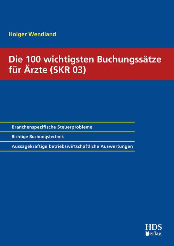 Cover-Bild Die 100 wichtigsten Buchungssätze für Ärzte (SKR 03)
