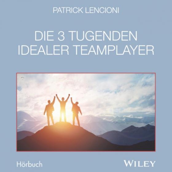 Cover-Bild Die 3 Tugenden idealer Teamplayer