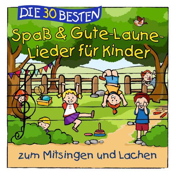 Cover-Bild Die 30 besten Spaß- und Gute-Laune-Lieder für Kinder zum Mitsingen und Lachen