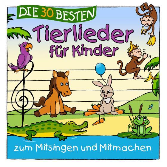 Cover-Bild Die 30 besten Tierlieder für Kinder zum Mitsingen und Lachen