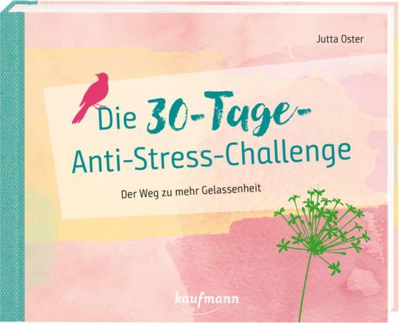 Cover-Bild Die 30-Tage-Anti-Stress-Challenge