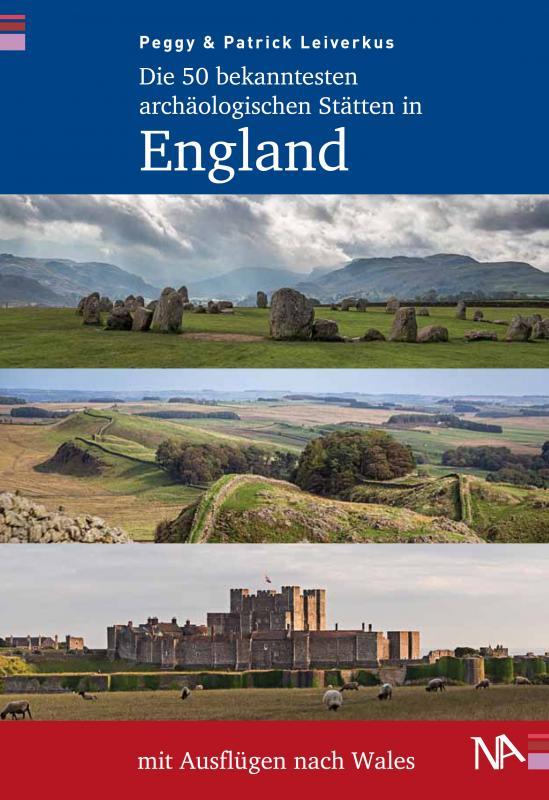 Cover-Bild Die 50 bekanntesten archäologischen Stätten in England mit Ausflügen nach Wales