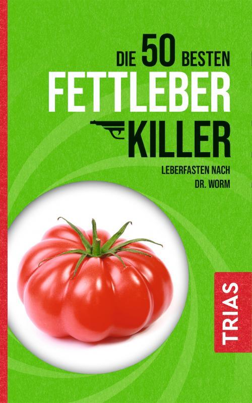 Cover-Bild Die 50 besten Fettleber-Killer