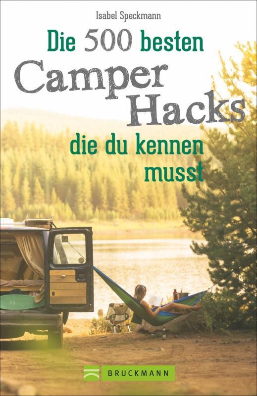 Cover-Bild Die 500 besten Camper Hacks, die du kennen musst