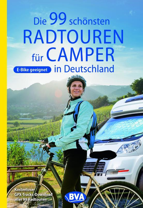 Cover-Bild Die 99 schönsten Radtouren für Camper in Deutschland