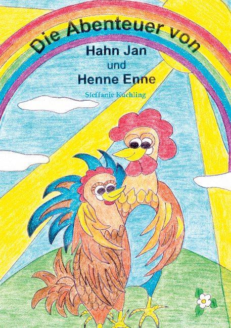 Cover-Bild Die Abenteuer von Hahn Jan und Henne Enne