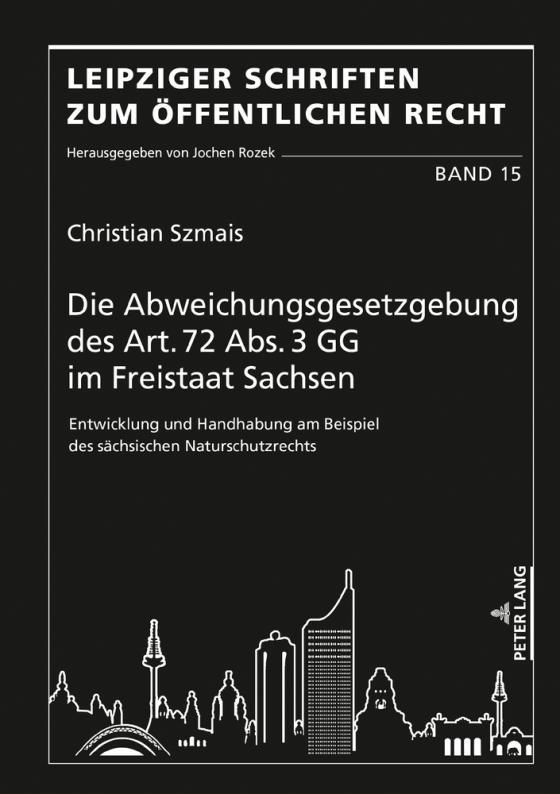Cover-Bild Die Abweichungsgesetzgebung des Art. 72 Abs. 3 GG im Freistaat Sachsen