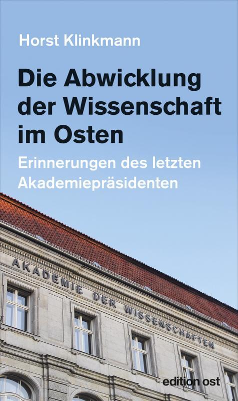 Cover-Bild Die Abwicklung der Wissenschaft im Osten