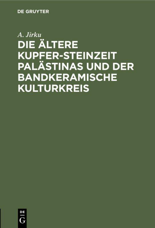 Cover-Bild Die ältere Kupfer-Steinzeit Palästinas und der bandkeramische Kulturkreis