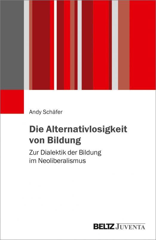 Cover-Bild Die Alternativlosigkeit von Bildung