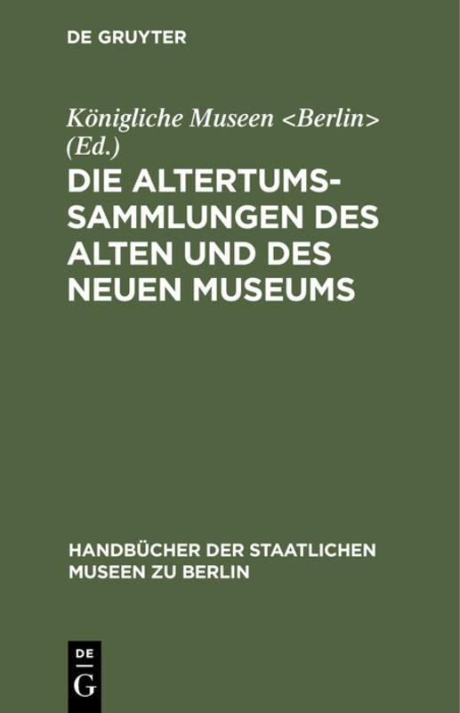 Cover-Bild Die Altertums-Sammlungen des Alten und des Neuen Museums