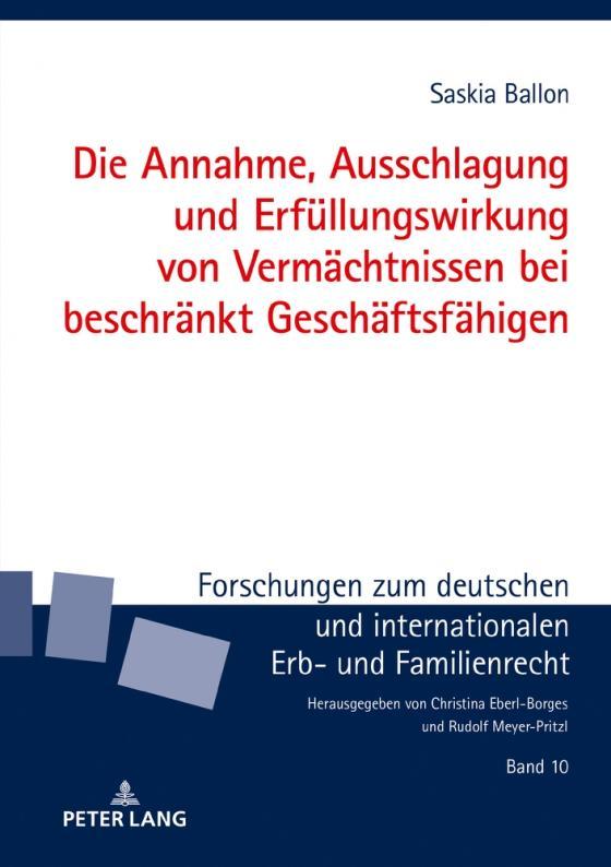 Cover-Bild Die Annahme, Ausschlagung und Erfüllungswirkung von Vermächtnissen bei beschränkt Geschäftsfähigen