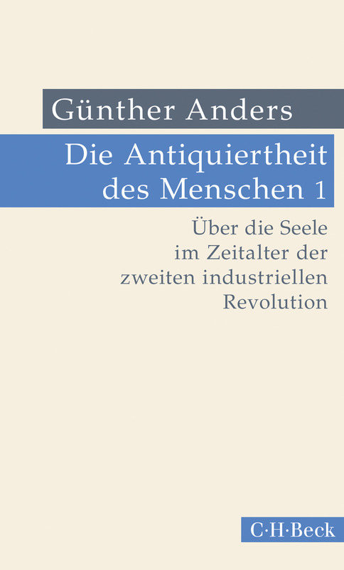 Cover-Bild Die Antiquiertheit des Menschen Bd. I: Über die Seele im Zeitalter der zweiten industriellen Revolution
