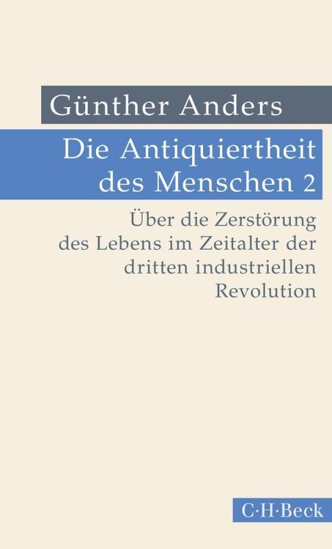 Cover-Bild Die Antiquiertheit des Menschen Bd. II: Über die Zerstörung des Lebens im Zeitalter der dritten industriellen Revolution