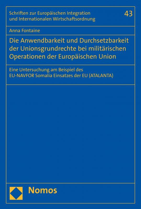 Cover-Bild Die Anwendbarkeit und Durchsetzbarkeit der Unionsgrundrechte bei militärischen Operationen der Europäischen Union
