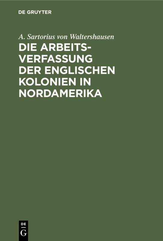 Cover-Bild Die Arbeits-Verfassung der englischen Kolonien in Nordamerika