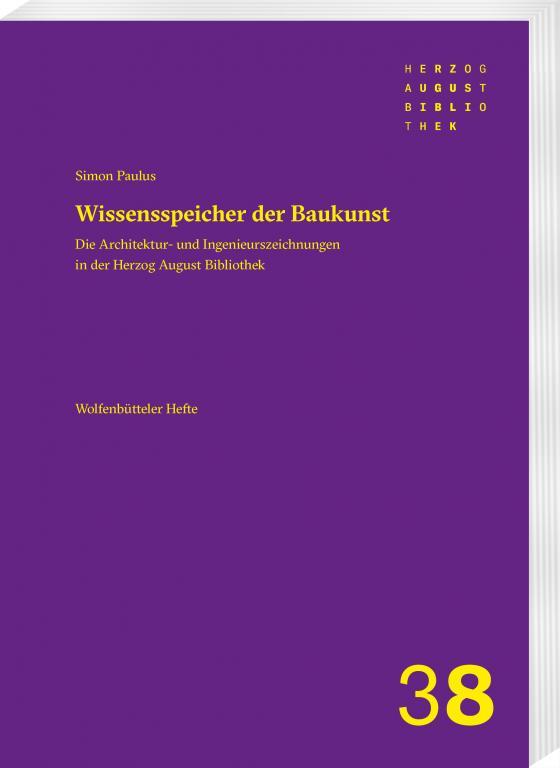 Cover-Bild Die Architektur- und Ingenieurszeichnungsbestände in der Herzog August Bibliothek