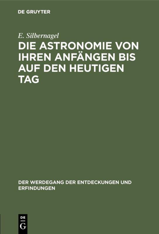 Cover-Bild Die Astronomie von ihren Anfängen bis auf den heutigen Tag
