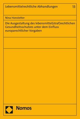 Cover-Bild Die Ausgestaltung des lebensmittel(straf)rechtlichen Gesundheitsschutzes unter dem Einfluss europarechtlicher Vorgaben