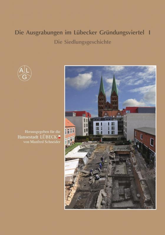 Cover-Bild Die Ausgrabungen im Lübecker Gründungsviertel I