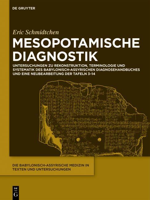 Cover-Bild Die babylonisch-assyrische Medizin in Texten und Untersuchungen / Mesopotamische Diagnostik