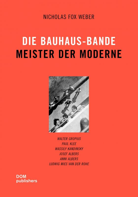 Cover-Bild Die Bauhaus-Bande. Meister der Moderne