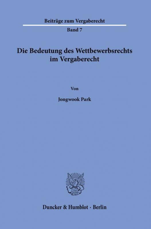 Cover-Bild Die Bedeutung des Wettbewerbsrechts im Vergaberecht.
