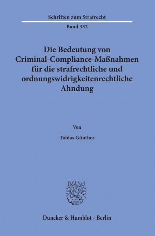 Cover-Bild Die Bedeutung von Criminal-Compliance-Maßnahmen für die strafrechtliche und ordnungswidrigkeitenrechtliche Ahndung.