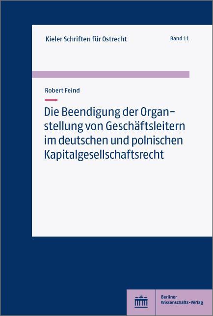 Cover-Bild Die Beendigung der Organstellung von Geschäftsleitern im deutschen und polnischen Kapitalgesellschaftsrecht