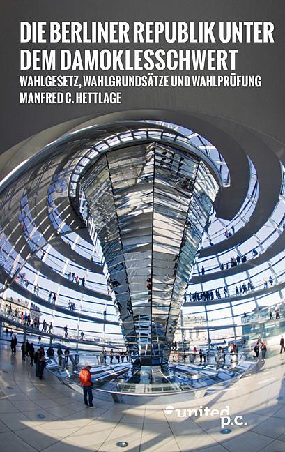 Cover-Bild Die Berliner Republik unter dem Damoklesschwert
