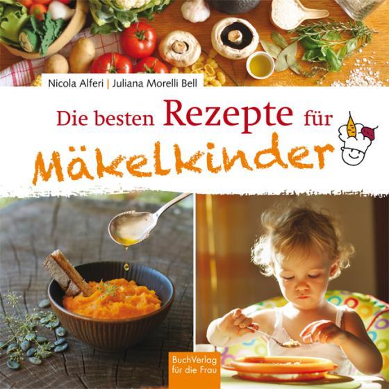 Cover-Bild Die besten Rezepte für Mäkelkinder