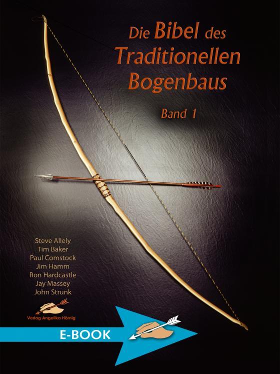 Cover-Bild Die Bibel des traditionellen Bogenbaus / Die Bibel des traditionellen Bogenbaus, Band 1