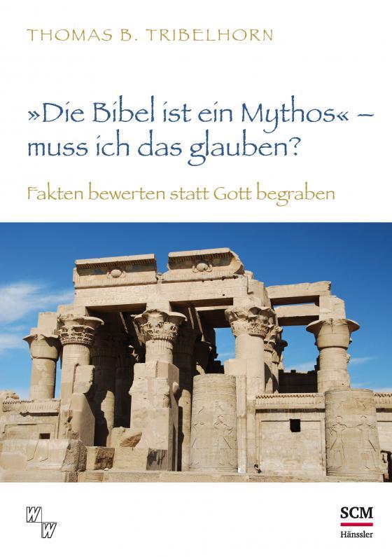 """Cover-Bild """"Die Bibel ist ein Mythos"""" – muss ich das glauben?"""