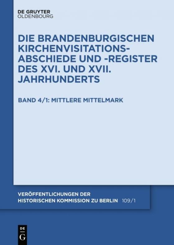 Cover-Bild Die Brandenburgischen Kirchenvisitations-Abschiede und -Register... / Die Mittelmark, Teil 1: Mittlere Mittelmark