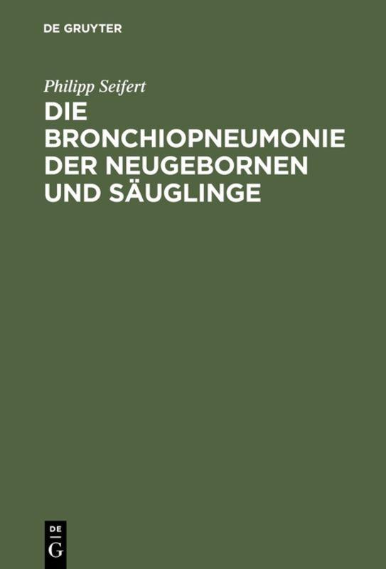 Cover-Bild Die Bronchiopneumonie der Neugebornen und Säuglinge