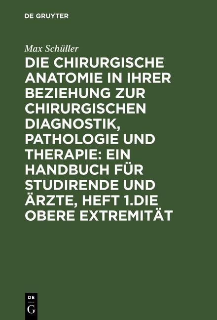 Die chirurgische Anatomie in ihrer Beziehung zur chirurgischen ...
