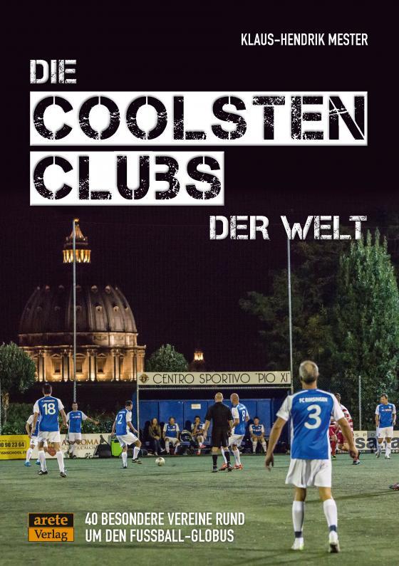 Cover-Bild Die coolsten Clubs der Welt