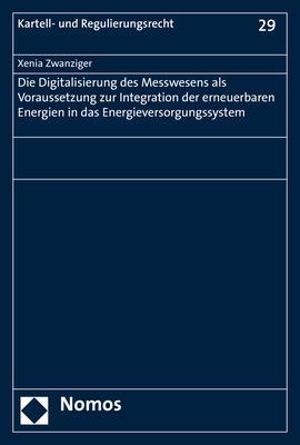 Cover-Bild Die Digitalisierung des Messwesens als Voraussetzung zur Integration der erneuerbaren Energien in das Energieversorgungssystem