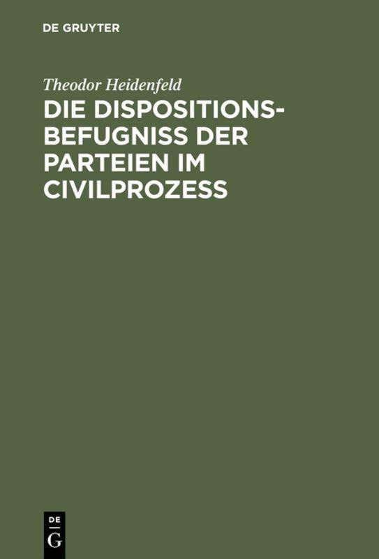 Cover-Bild Die Dispositionsbefugniß der Parteien im Civilprozeß