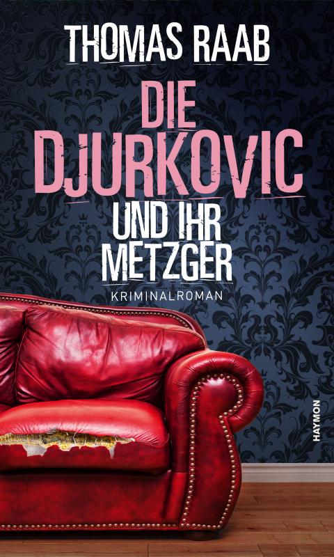 Cover-Bild Die Djurkovic und ihr Metzger