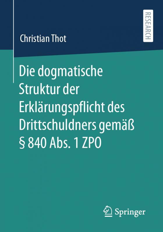 Cover-Bild Die dogmatische Struktur der Erklärungspflicht des Drittschuldners gemäß § 840 Abs. 1 ZPO