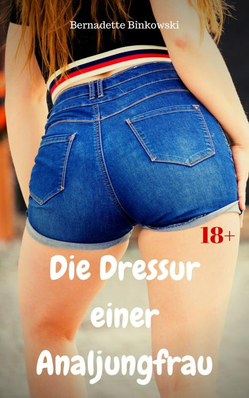 Cover-Bild Die Dressur einer Analjungfrau