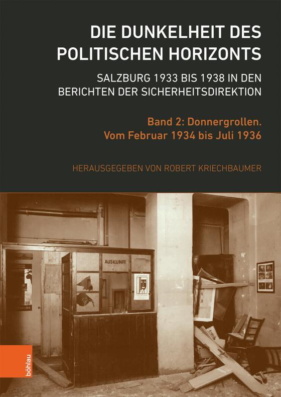 Cover-Bild Die Dunkelheit des politischen Horizonts. Salzburg 1933 bis 1938 in den Berichten der Sicherheitsdirektion