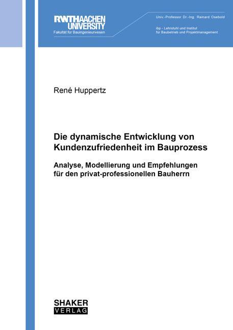 Cover-Bild Die dynamische Entwicklung von Kundenzufriedenheit im Bauprozess