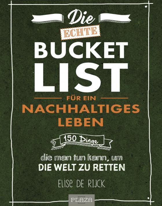 Cover-Bild Die echte Bucket List für ein nachhaltiges Leben