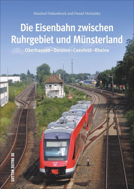 Cover-Bild Die Eisenbahn zwischen Ruhrgebiet und Münsterland
