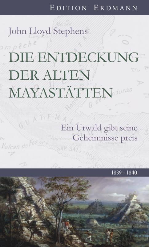 Cover-Bild Die Entdeckung der alten Mayastätten